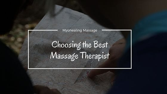 Myohealing tips choosing the best massage therapist for Best massage therapy