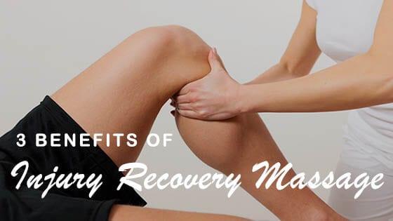 3 Benefits of Injury Recovery Massage